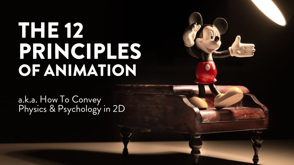 @marktimemedia THE 12 PRINCIPLES OF ANIMATION a...