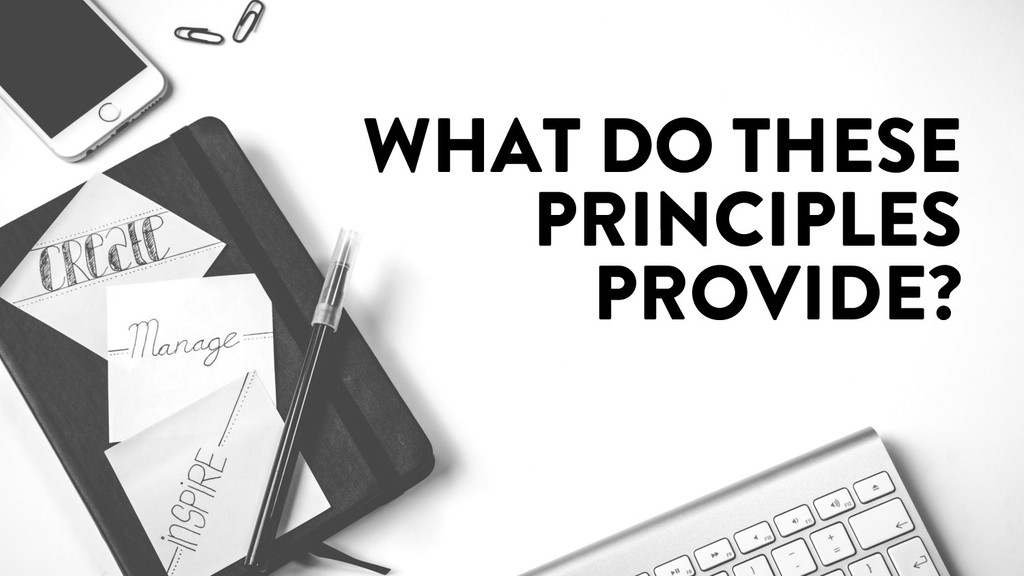 @marktimemedia WHAT DO THESE PRINCIPLES PROVIDE?