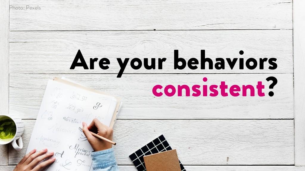 @marktimemedia Are your behaviors consistent? P...