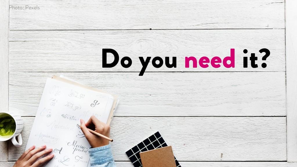 @marktimemedia Do you need it? Photo: Pexels