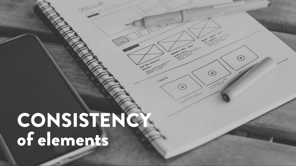 @marktimemedia CONSISTENCY of elements