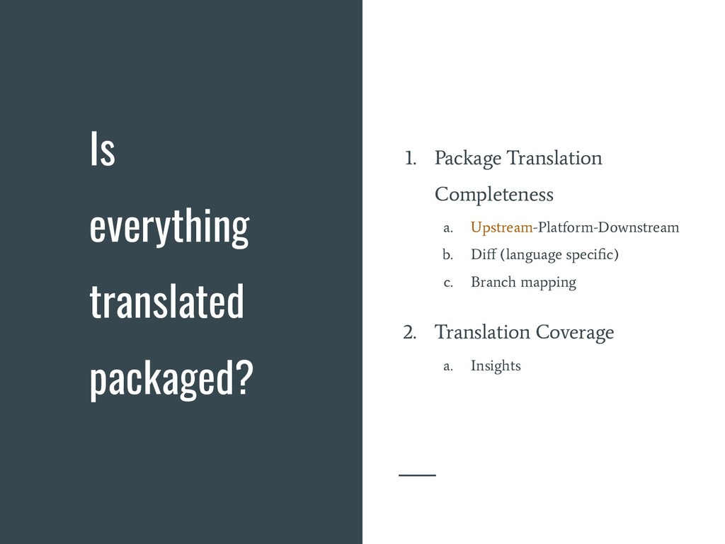 Is everything translated packaged? 1. Package T...