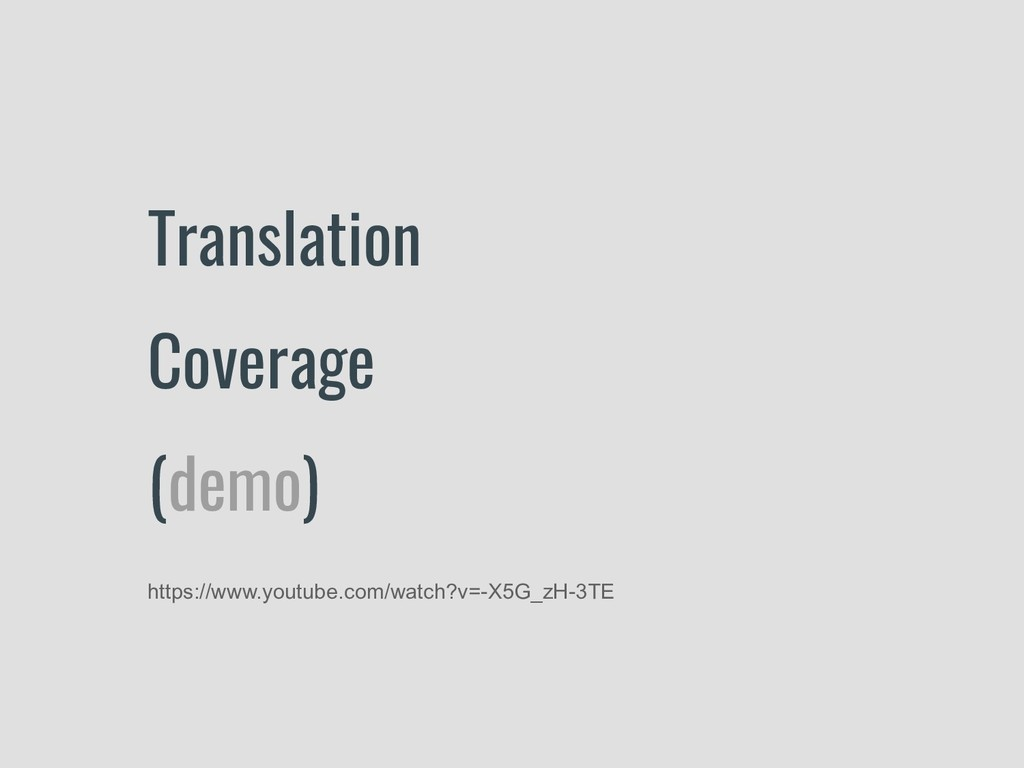 Translation Coverage (demo) https://www.youtube...