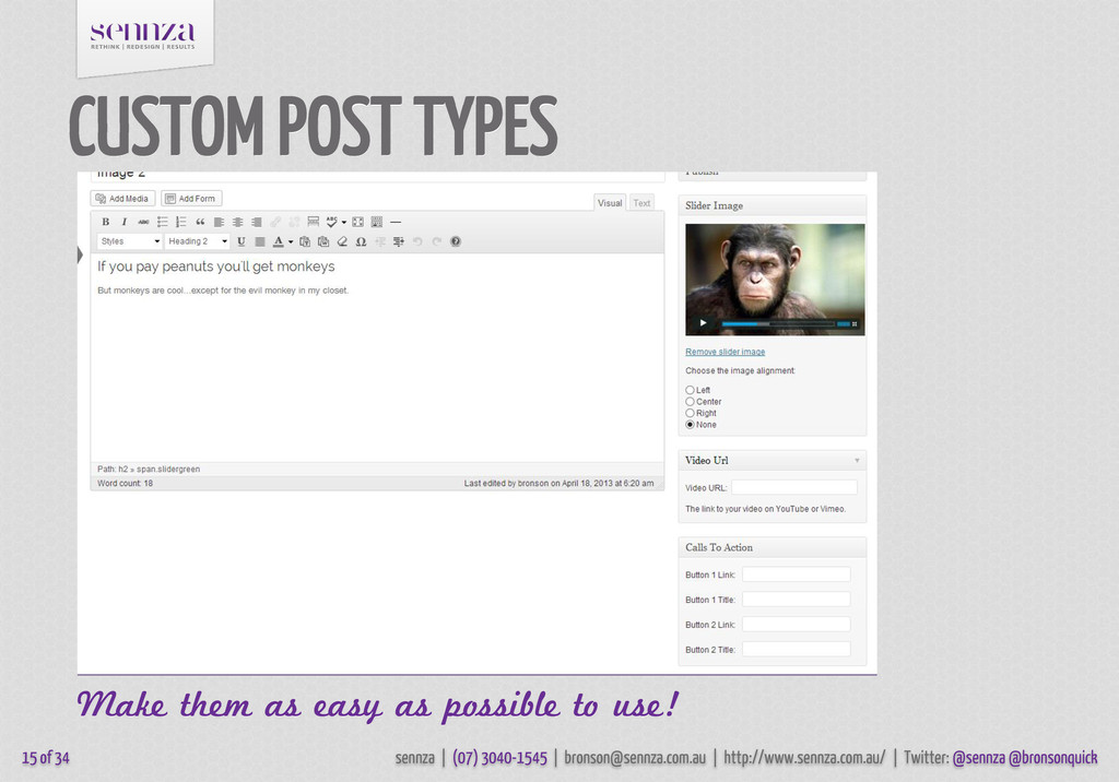 CUSTOM POST TYPES Make them as easy as possible...