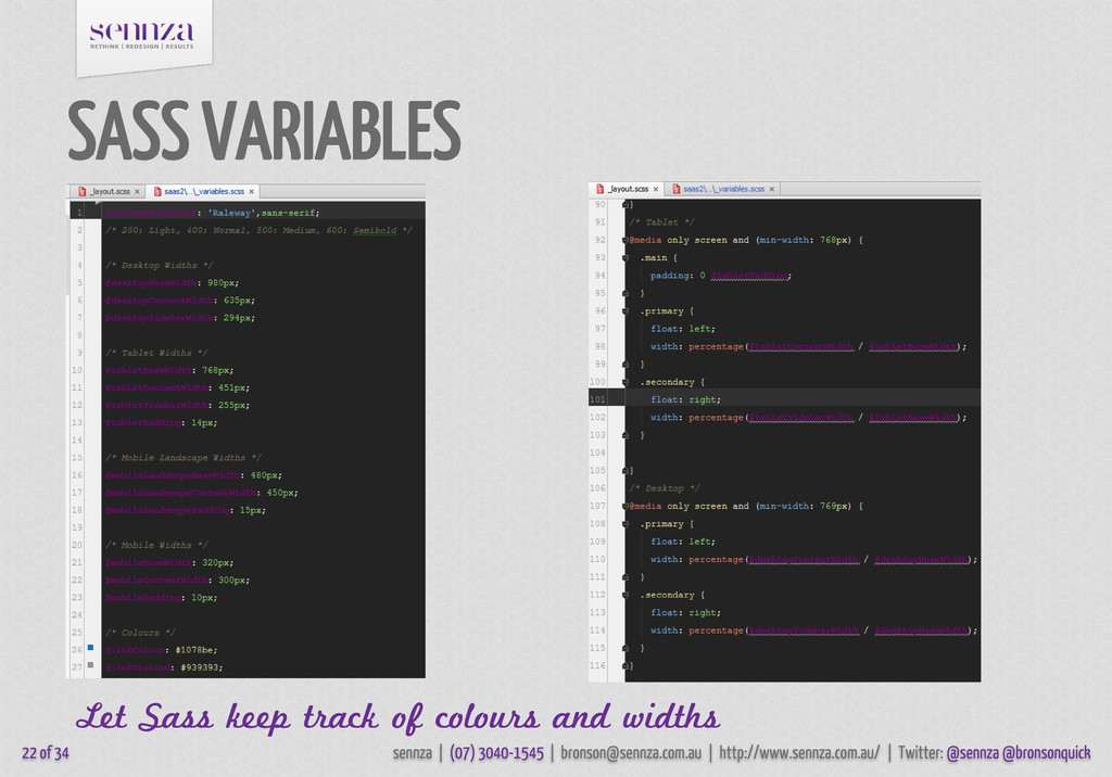 SASS VARIABLES Let Sass keep track of colours a...