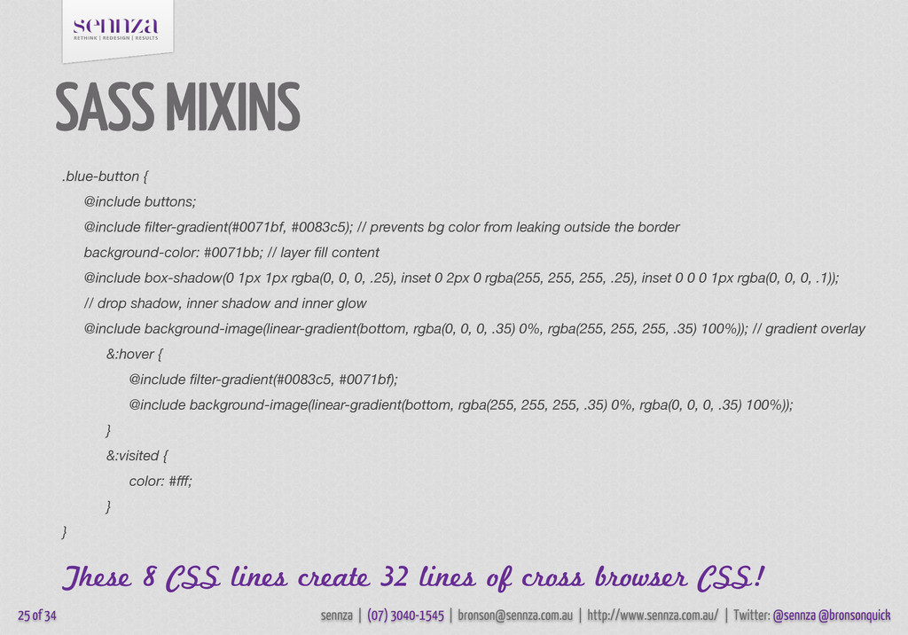SASS MIXINS These 8 CSS lines create 32 lines o...