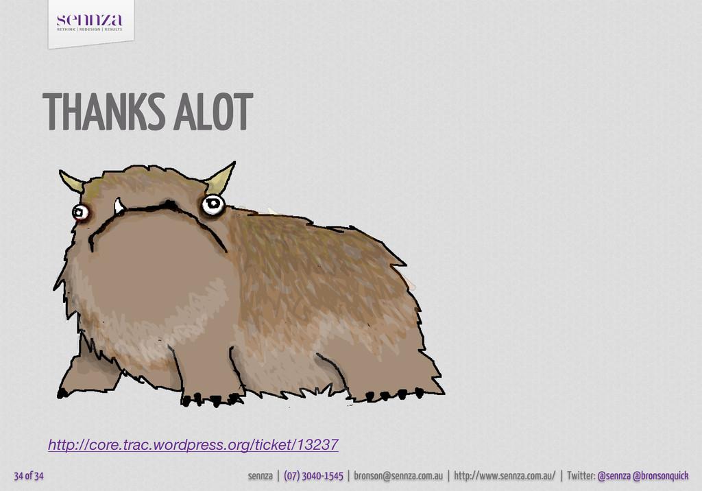 THANKS ALOT 34 of 34 http://core.trac.wordpress...