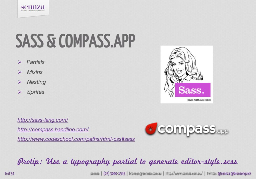 SASS & COMPASS.APP 6 of 34  Partials  Mixins ...