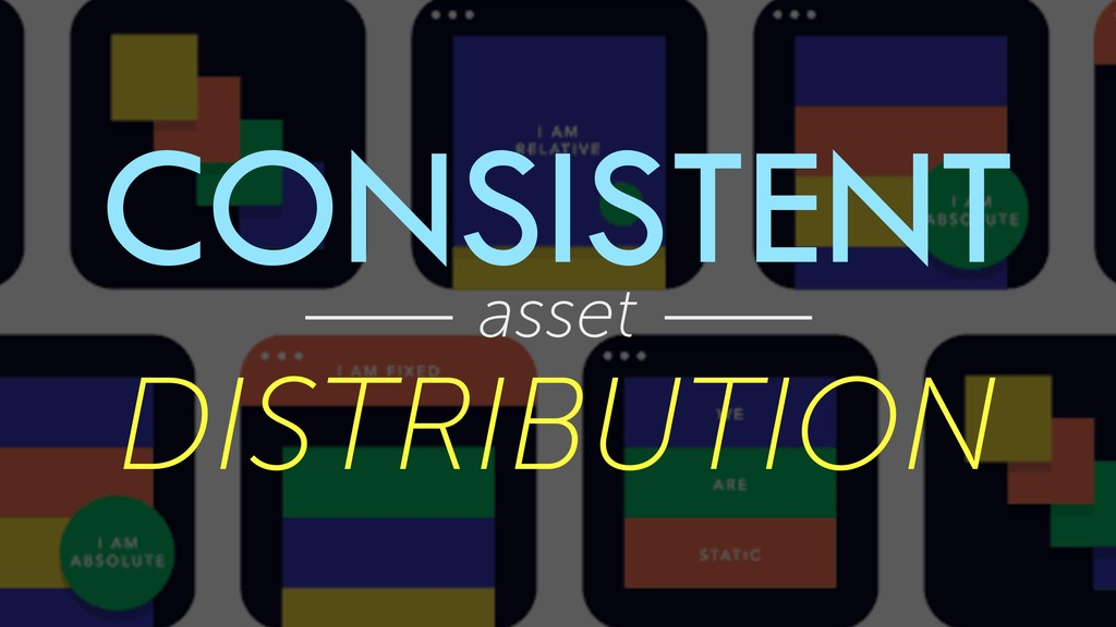 CONSISTENT asset DISTRIBUTION