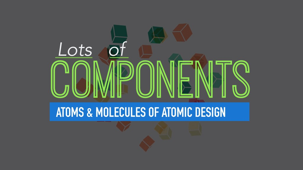 COMPONENTS ATOMS & MOLECULES OF ATOMIC DESIGN L...