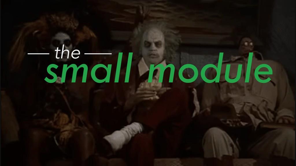 small module the
