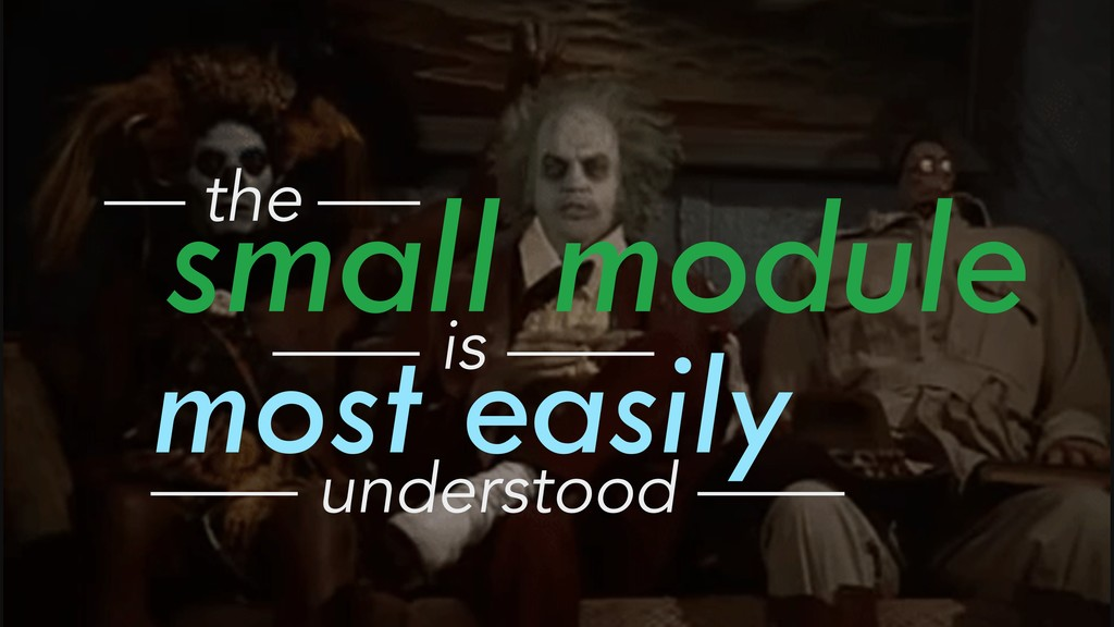 small module the most easily is understood