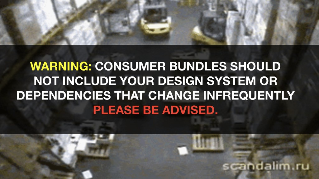 WARNING: CONSUMER BUNDLES SHOULD NOT INCLUDE YO...