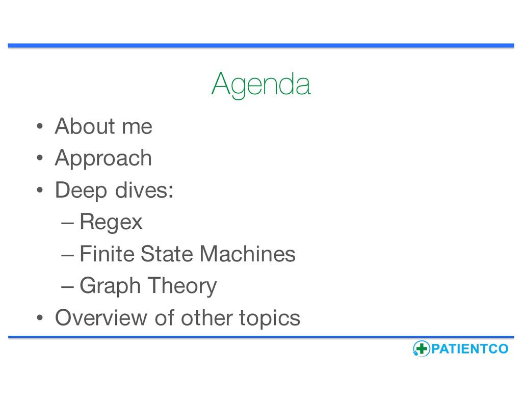 Agenda • About me • Approach • Deep dives: – Re...