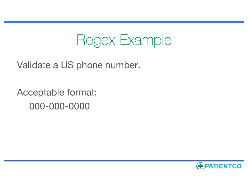 Regex Example Validate a US phone number. Accep...
