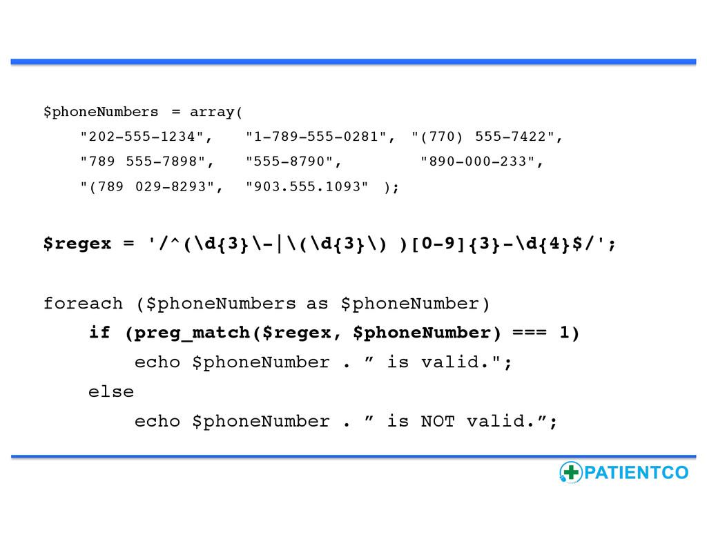 "$phoneNumbers = array( ""202-555-1234"", ""1-789-5..."