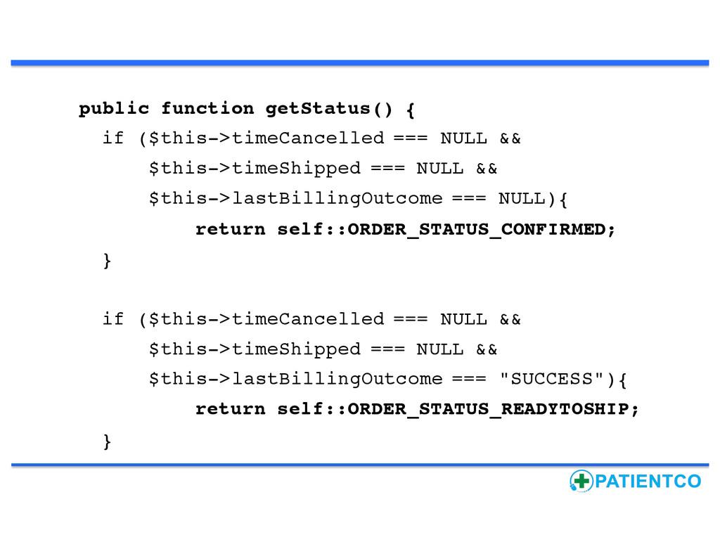 public function getStatus() { if ($this->timeCa...
