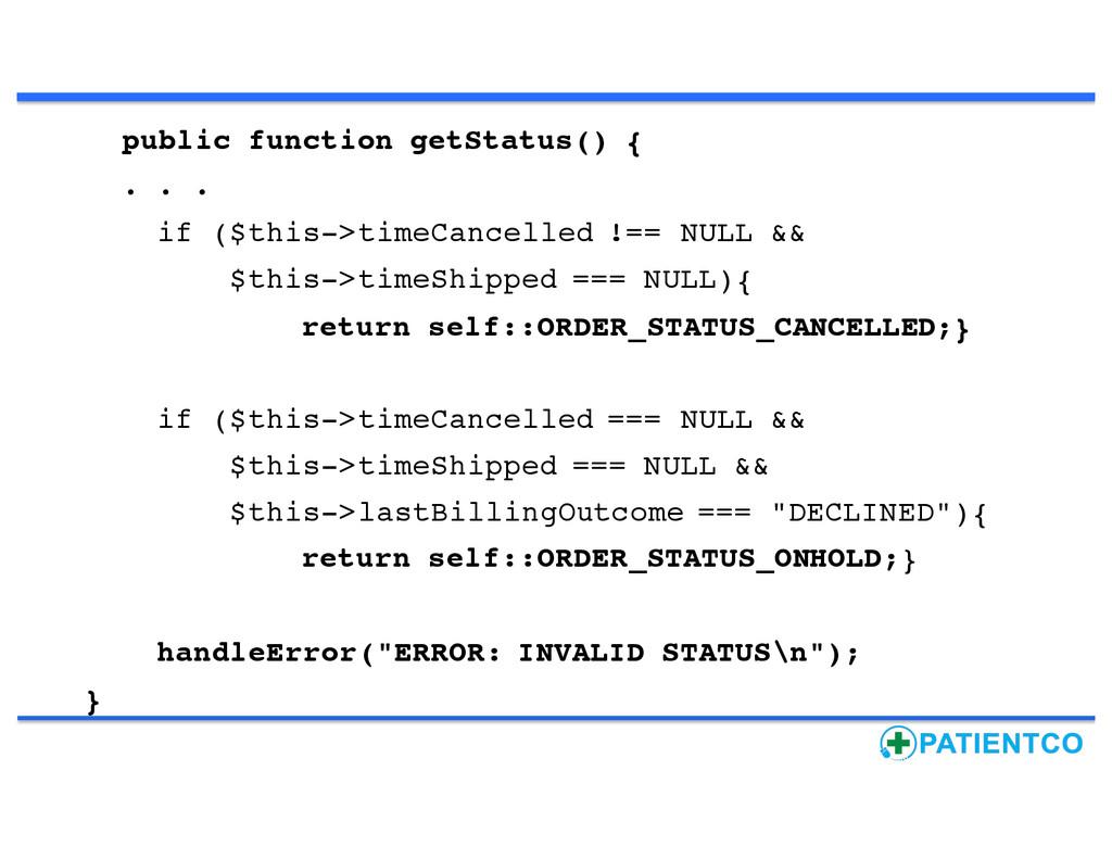 public function getStatus() { . . . if ($this->...