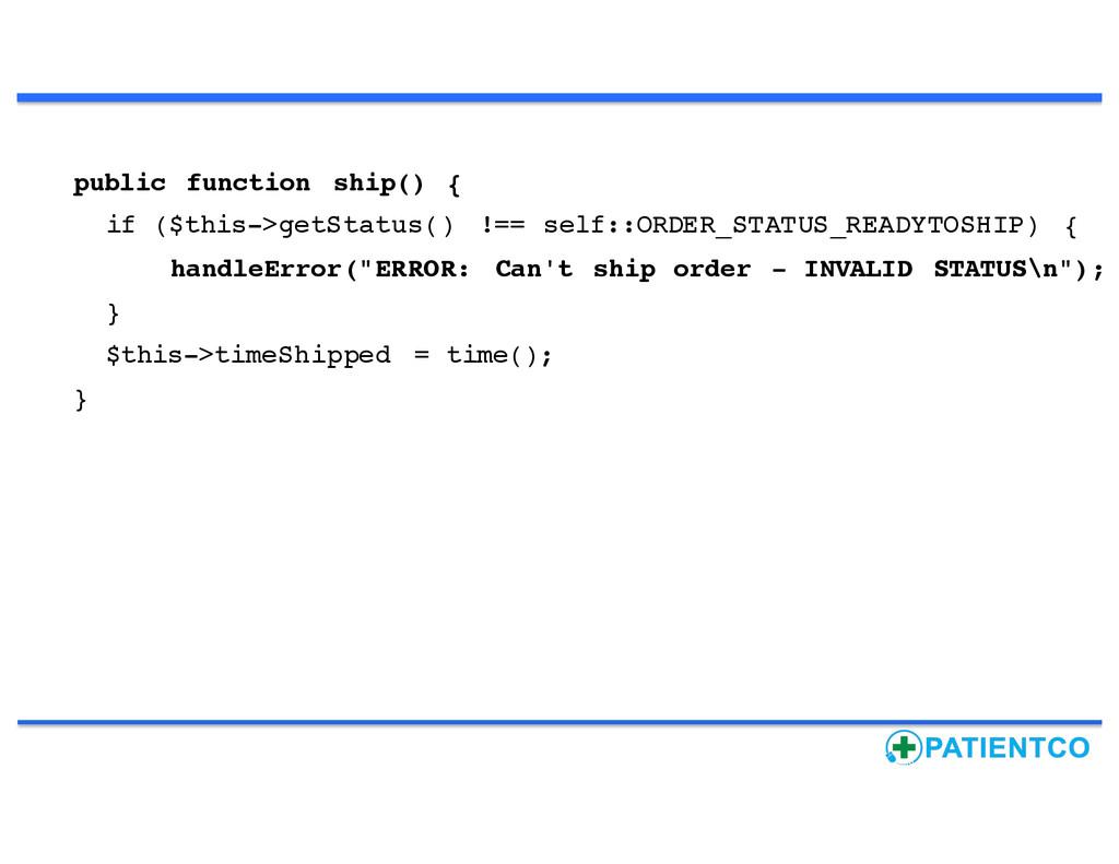 public function ship() { if ($this->getStatus()...