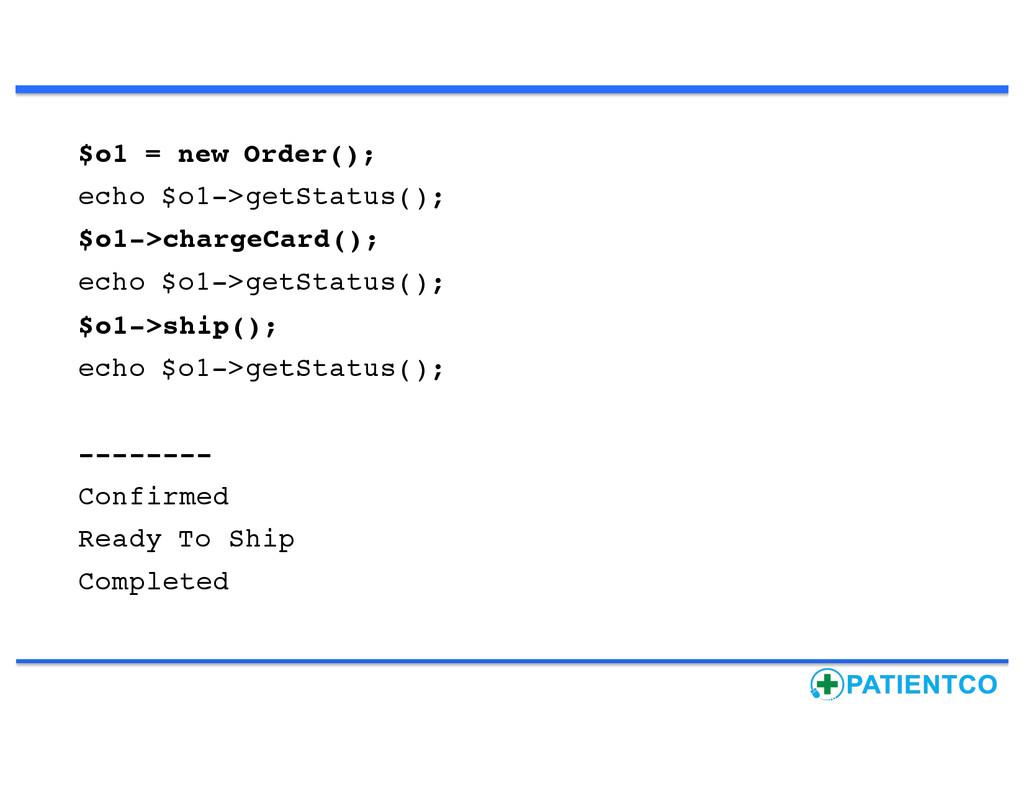$o1 = new Order(); echo $o1->getStatus(); $o1->...