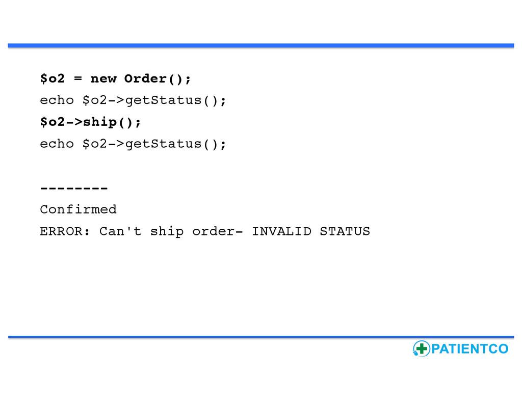 $o2 = new Order(); echo $o2->getStatus(); $o2->...