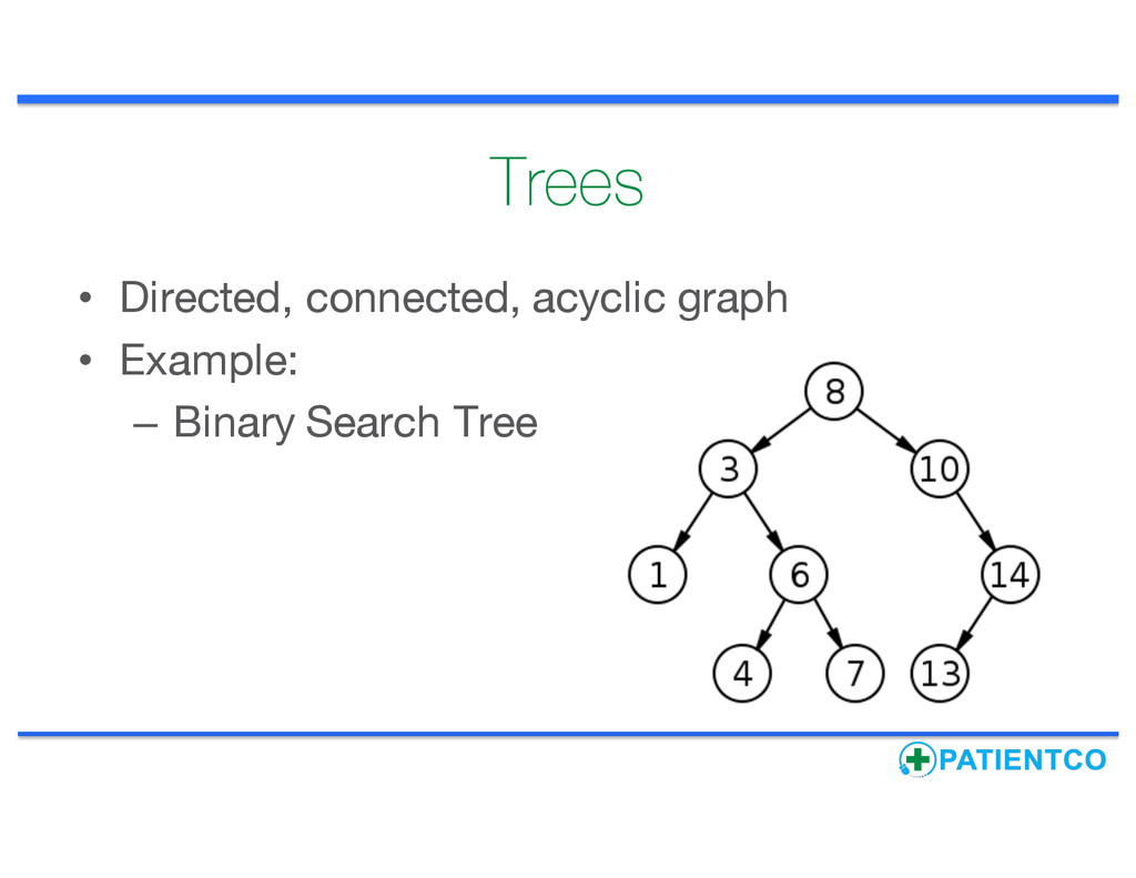 Trees • Directed, connected, acyclic graph • Ex...