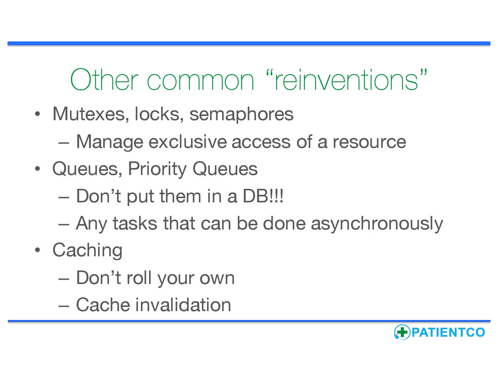 """Other common """"reinventions"""" • Mutexes, locks, s..."""