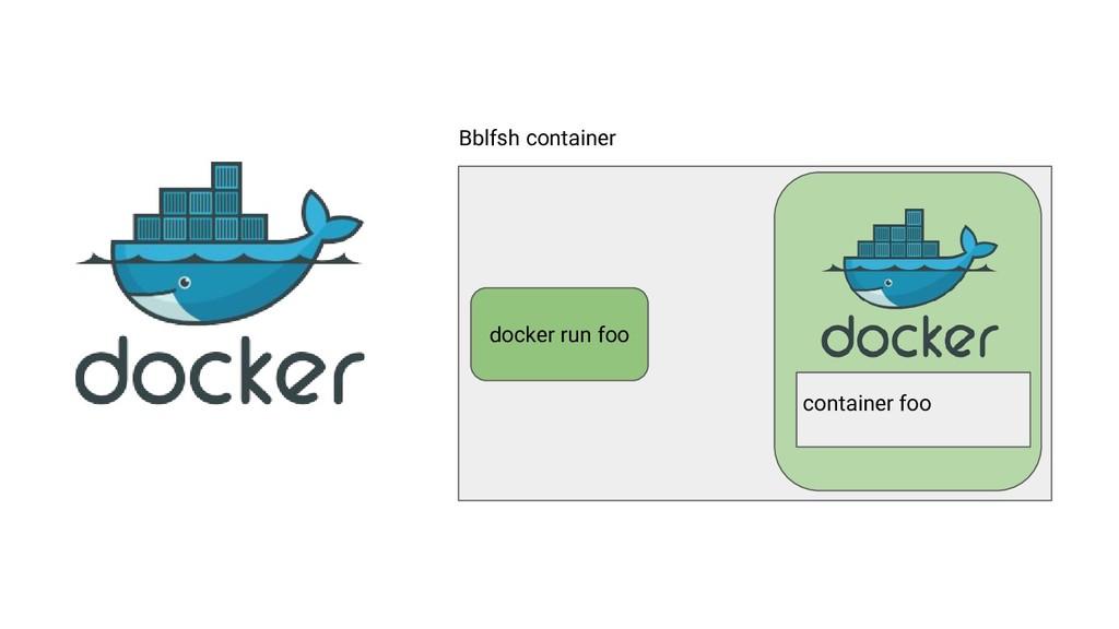 Bblfsh container docker run foo container foo