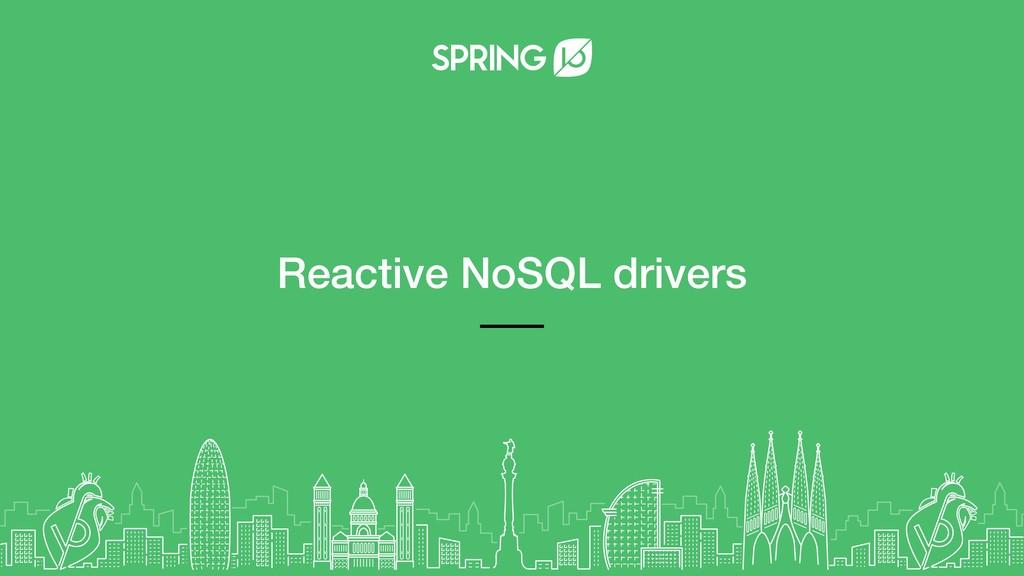 Reactive NoSQL drivers