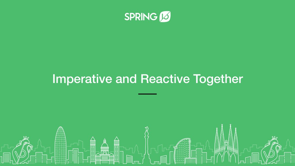 Imperative and Reactive Together