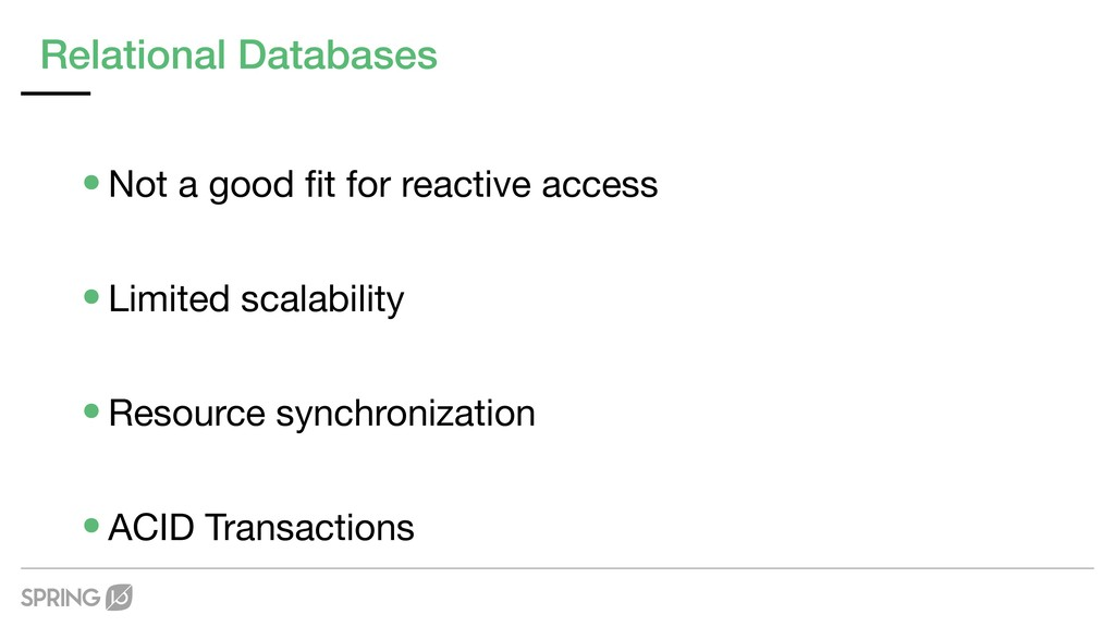 Relational Databases •Not a good fit for reactiv...
