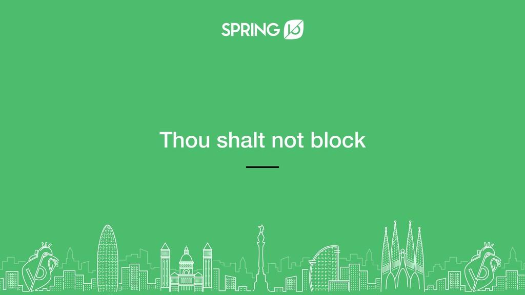 Thou shalt not block