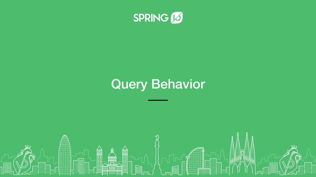 Query Behavior