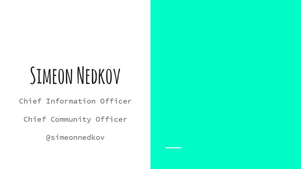 Simeon Nedkov Chief Information Officer Chief C...