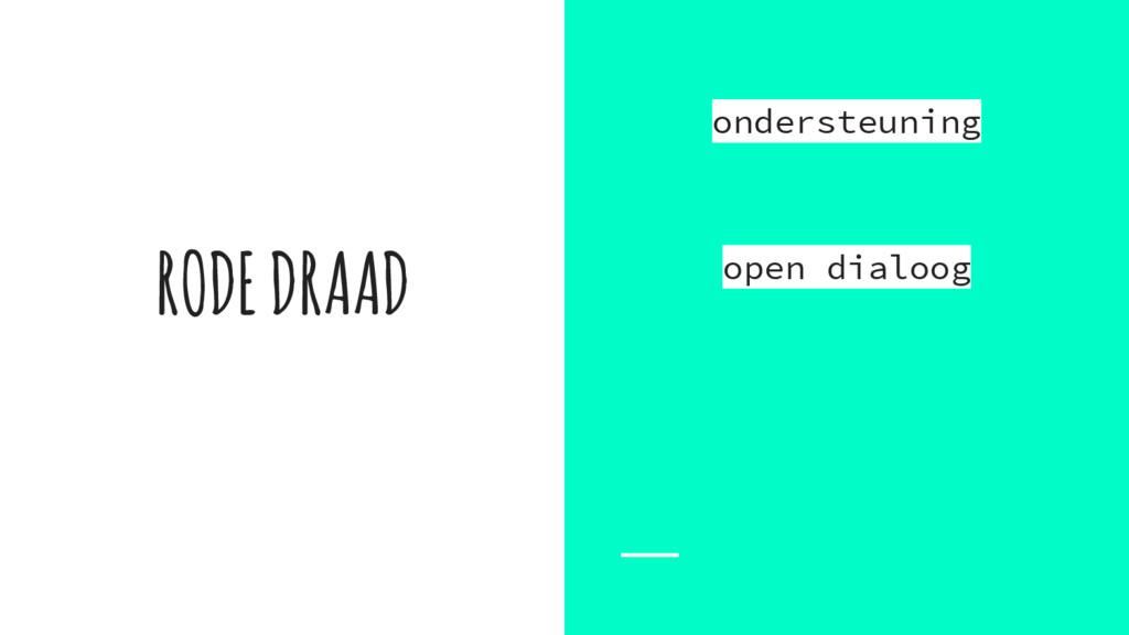 ondersteuning open dialoog RODE DRAAD
