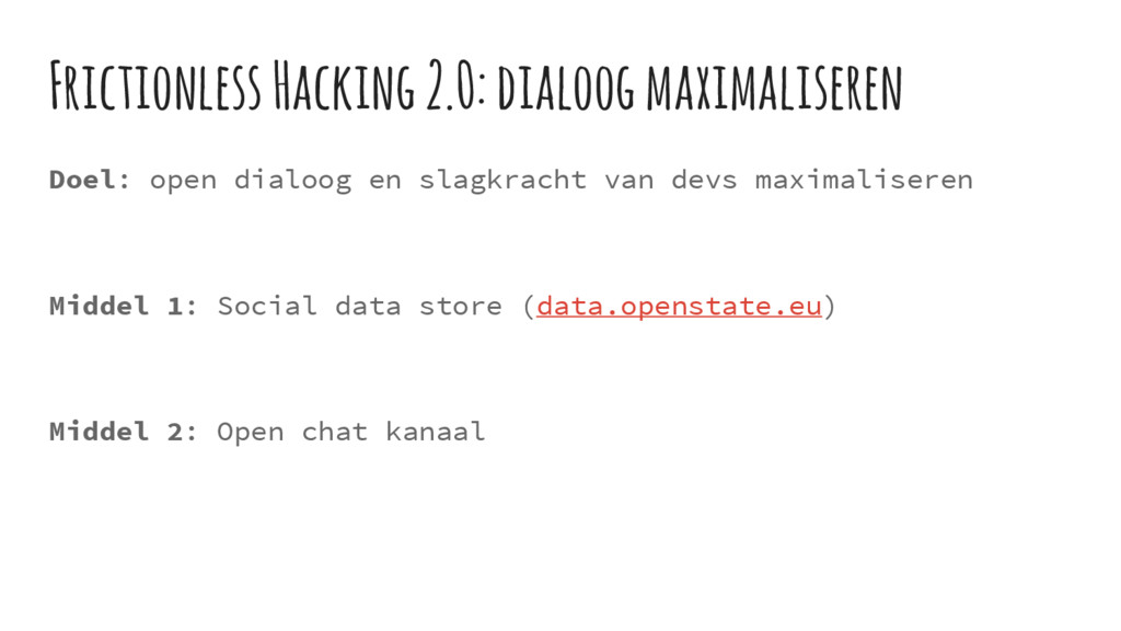 Frictionless Hacking 2.0: dialoog maximaliseren...