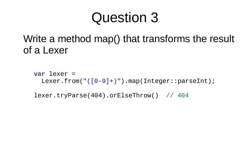 Question 3 Write a method map() that transforms...