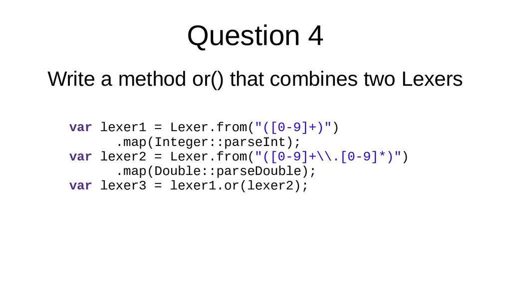 Question 4 Write a method or() that combines tw...