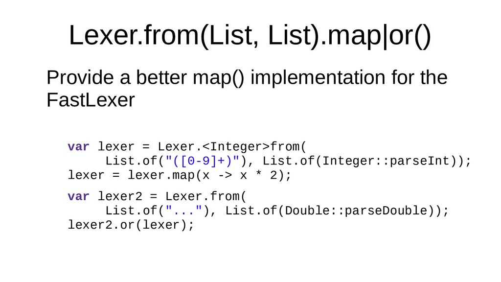 Lexer.from(List, List).map|or() Provide a bette...