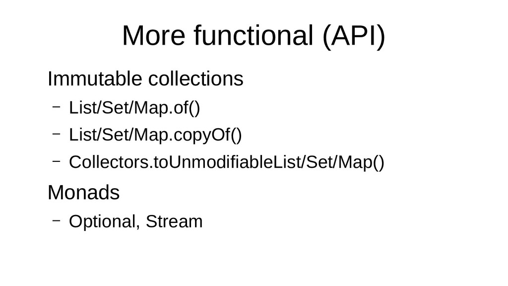 More functional (API) Immutable collections – L...