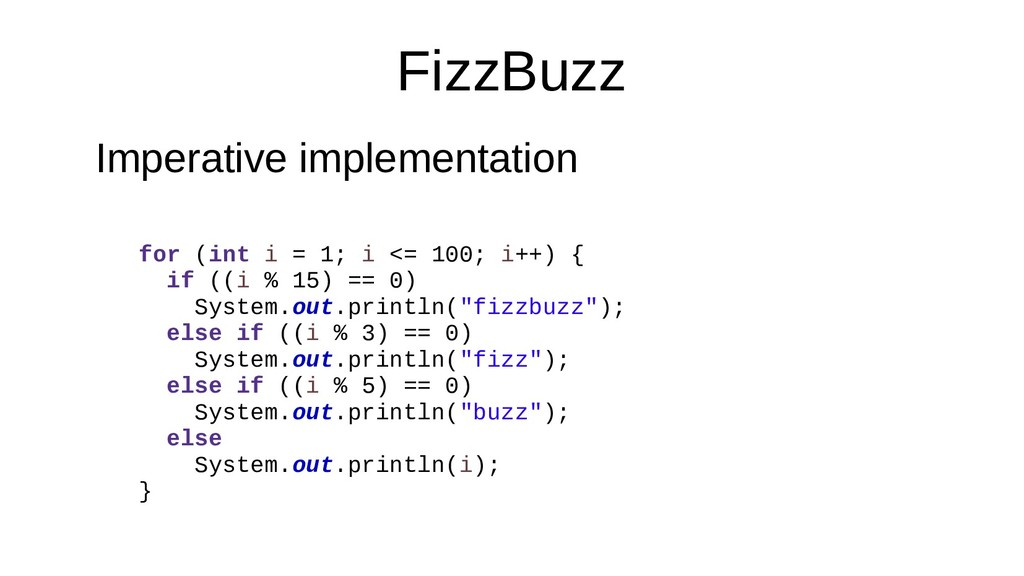 FizzBuzz Imperative implementation for (int i =...