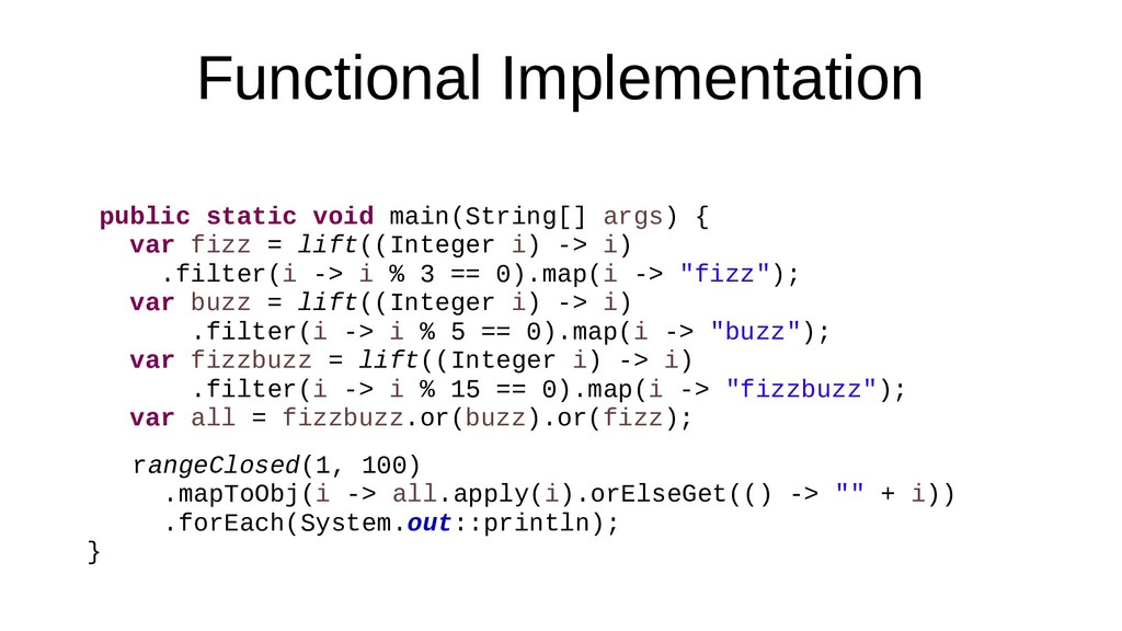 Functional Implementation public static void ma...