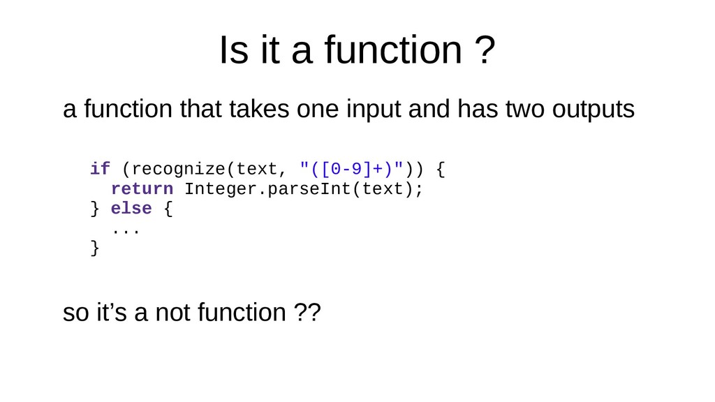 Is it a function ? a function that takes one in...