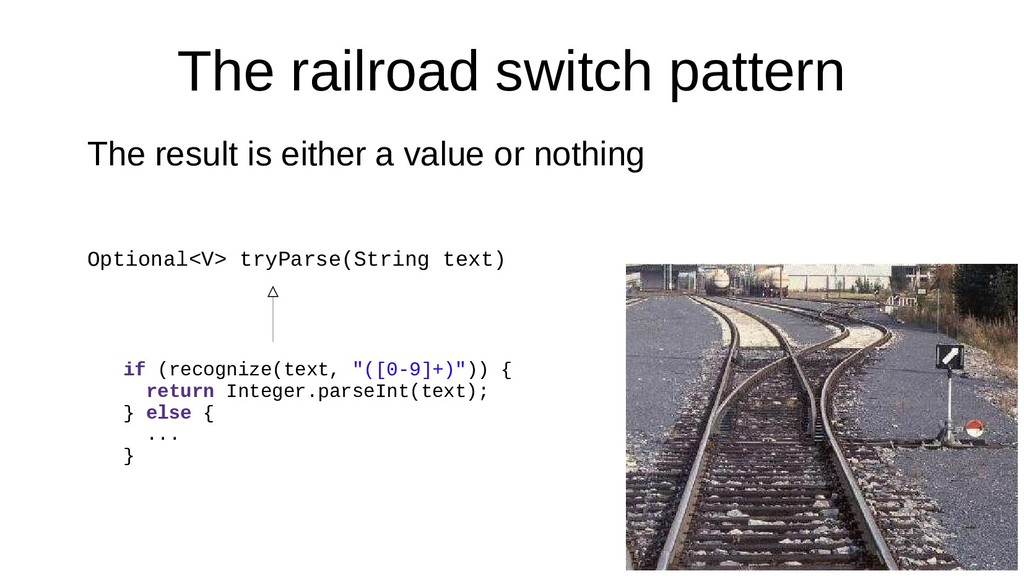 The railroad switch pattern The result is eithe...