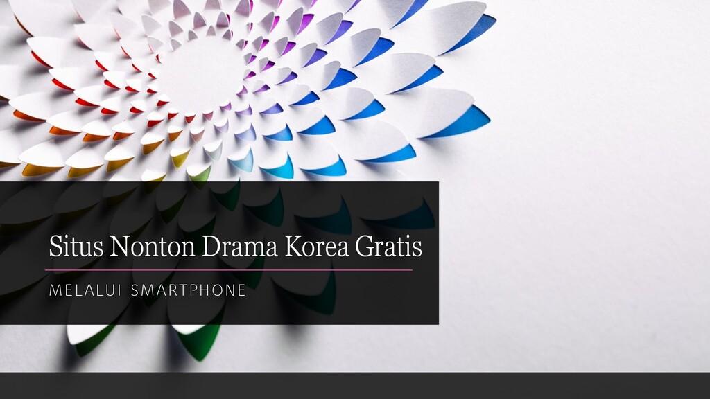 Situs Nonton Drama Korea Gratis MELALUI SMARTPH...