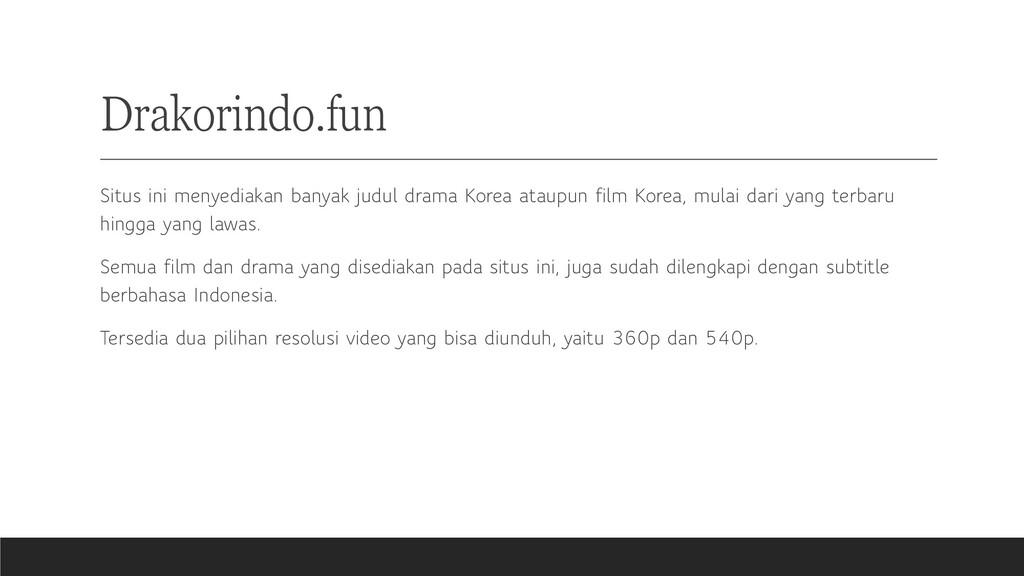 Drakorindo.fun Situs ini menyediakan banyak jud...