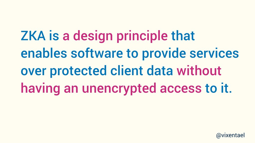 ZKA is a design principle that enables software...
