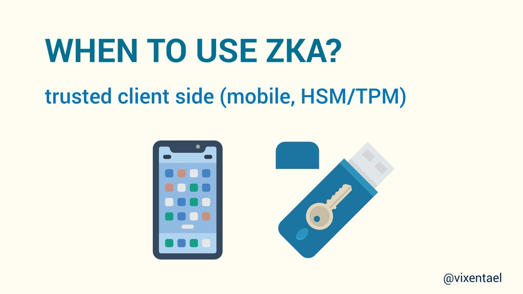 WHEN TO USE ZKA? trusted client side (mobile, H...
