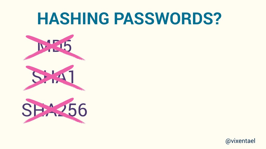 MD5 SHA1 SHA256 HASHING PASSWORDS? @vixentael
