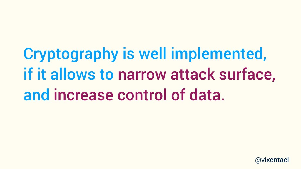 Cryptography is well implemented, if it allows ...